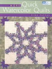 More Quick Watercolor Quilts Print on Demand Edition