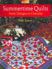 Summertime Quilts:  Fresh Designs in Chenille