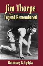Jim Thorpe: The Legend Remembered