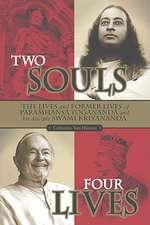 Two Souls:  The Lives and Former Lives of Paramhansa Yogananda and His Disciple, Swami Kriyananda