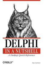Delphi in a Nutshell – A Desktop Quick Reference