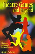 Theatre Games and Beyond: A Creative Approach for Performers