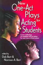 New One Act-Plays for Acting Students: A New Anthology of Complete One-Act Plays for One, Two or Three Actors