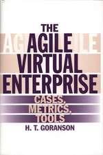 The Agile Virtual Enterprise:  Cases, Metrics, Tools