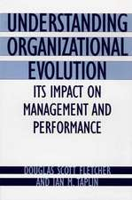 Understanding Organizational Evolution:  Its Impact on Management and Performance