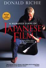Hundred Years Of Japanese Film, A: A Concise History, With A Selective Guide To Dvds And Videos