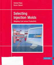 Selecting Injection Molds:  Weighing Cost Vs Productivity