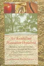 An  Antebellum Plantation Household: Including the South Carolina Low Country Receipts and Remedies of Emily Wharton Sinkler with Eighty-Two Newly Dis
