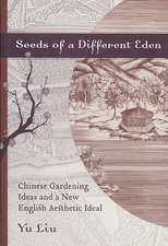 Seeds of a Different Eden:  Chinese Gardening Ideas and a New English Aesthetic Ideal