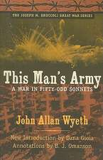 This Man's Army:  A War in Fifty-Odd Sonnets