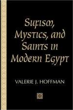 Sufism, Mystics, and Saints in Modern Egypt