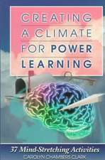 Creating a Climate for Power Learning