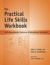 The Practical Life Skills Workbook:  Self-Assessments, Exercises & Educational Handouts