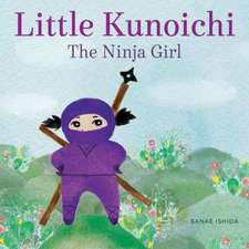 Little Kunoichi, the Ninja Girl:  The Totally Untrue Story of Elliott, Boss of the Bay