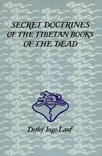 Secret Doctrines of the Tibetan Books of the Dead:  Otherworldly Journeys from Gilgamesh to Albert Einstein