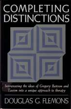 Completing Distinctions:  Interweaving the Ideas of Gregory Bateson and Taoism Into a Unique Approachto Therapy