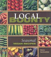Local Bounty:  Seasonal Vegan Recipes