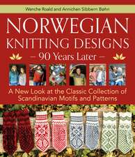 Norwegian Knitting Designs - 90 Years Later: A New Look at the Classic Collection of Scandinavian Motifs and Patterns