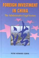 Foreign Investment in China:  The Administrative Legal System