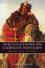Speculations on German History – Culture and the State