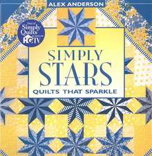 Simply Stars. Quilts That Sparkle - Print on Demand Edition