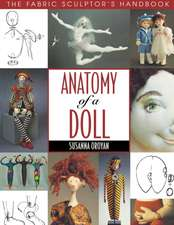Anatomy of a Doll. the Fabric Sculptor's Handbook - Print on Demand Edition