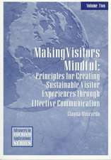 Making Visitors Mindful: Principles for Creating Sustainable Visitor Experiences through Effective Communication