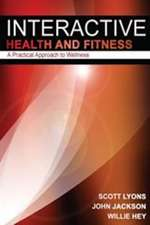 Interactive Health & Fitness: A Practical Approach to Wellness