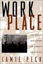 Work-Place:  The Social Regulation of Labor Markets