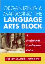 Organizing and Managing the Language Arts Block:  A Professional Development Guide