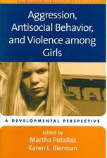 Aggression, Antisocial Behavior, and Violence Among Girls:  A Developmental Perspective