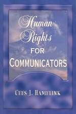 Hamelink, C:  Human Rights for Communicators