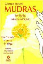 Mudras for Body, Mind and Spirit:  The Handy Course in Yoga [With 68 Cards for Practice]