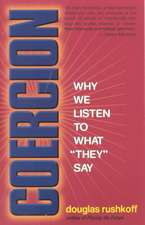 "Coercion:  Why We Listen to What ""They"" Say"