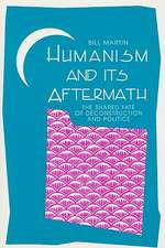 Humanism & Its Aftermath: The Shared Fate of Deconstruction & Politics