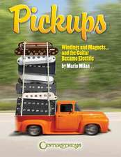 Pickups:  Windings and Magnets... and the Guitar Became Electric