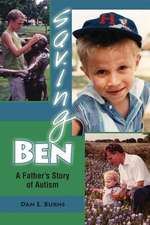 Saving Ben:  A Father's Story of Autism