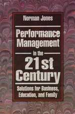Performance Management in the 21st Century:  Solutions for Business, Education, and Family