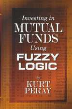 Investing in Mutual Funds Using Fuzzy Logic