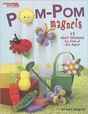 POM-POM Magnets:  17 Easy Designs for Kids of All Ages!