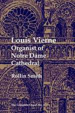 Louis Vierne – Organist of Notre Dame Cathedral