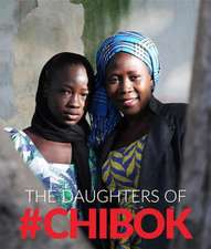 The Daughters Of Chibok: Tragedy and Resilience in Nigeria's Northwest