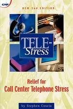 Tele-Stress:  Relief for Call Center Stress