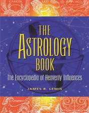 The Astrology Book: The Encyclopedia of Heavenly Influence