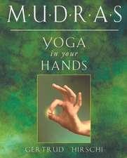 Mudras - Yoga in Your Hands:  Twentieth-Century Magus