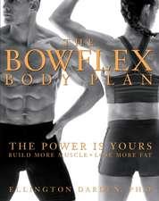 The Bowflex Body Plan:  Lose More Fat