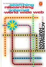 The Information Specialist's Guide to Searching and Researching on the Internet and the World Wide Web