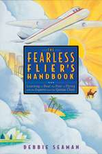 The Fearless Flier's Handbook:  The Internationally Recognized Method for Overcoming the Fear of Flying