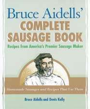 Bruce Aidells' Complete Sausage Book:  Treatments for Expecting Mothers, Babies, and Children