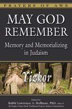 May God Remember:  Memory and Memorializing in Judaism